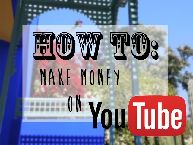 how to make monwy on youtube